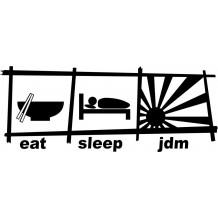 """""""EAT SLEEP JDM"""""""